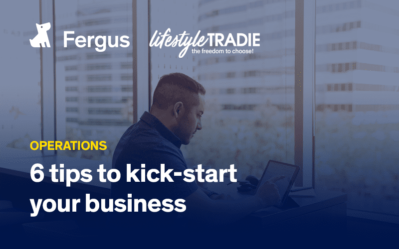 6 tips to kick-start your trades business