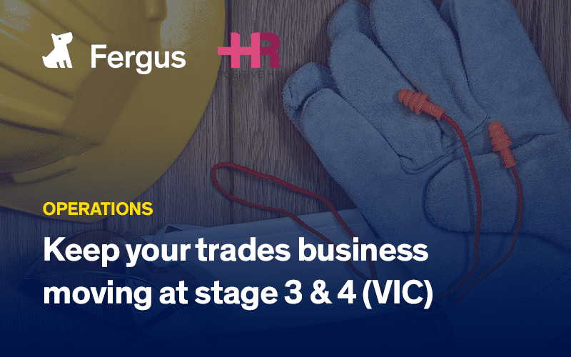 Keep your trades business moving  during Stage 3 & 4 (VIC)
