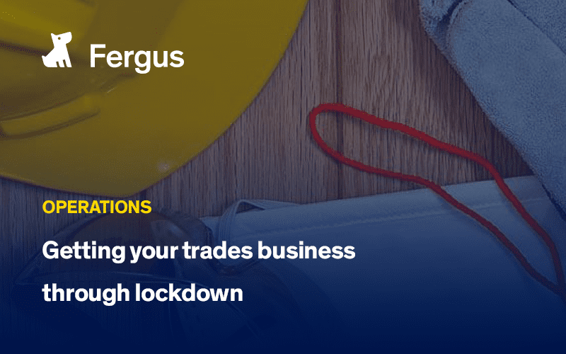 Getting your trades business through lockdown
