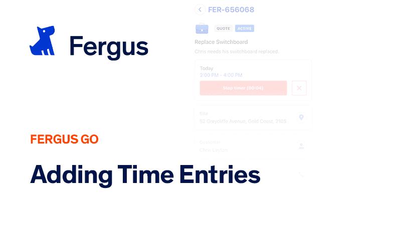 Adding Time Entries - Fergus Go