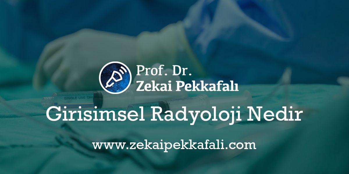Girişimsel Radyoloji Nedir | Girişimsel Radyoloji Doktorları İstanbul | Girişimsel Radyoloji İstanbulda Hangi Hastanelerde Var