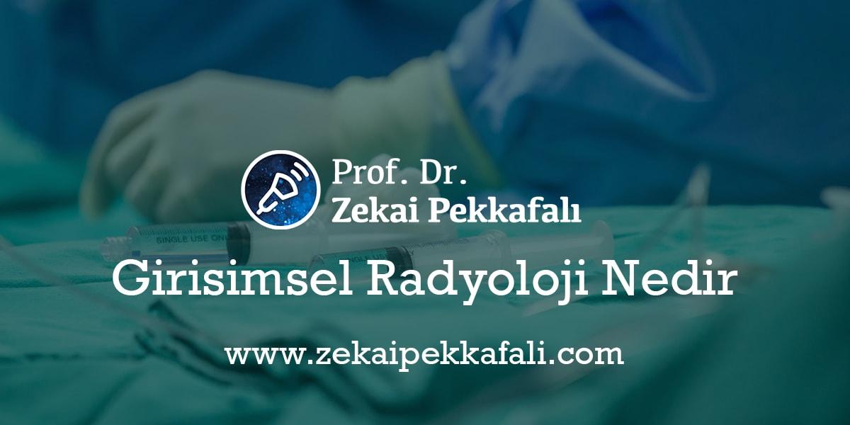 Girişimsel Radyoloji Nedir   Girişimsel Radyoloji Doktorları İstanbul   Girişimsel Radyoloji İstanbulda Hangi Hastanelerde Var