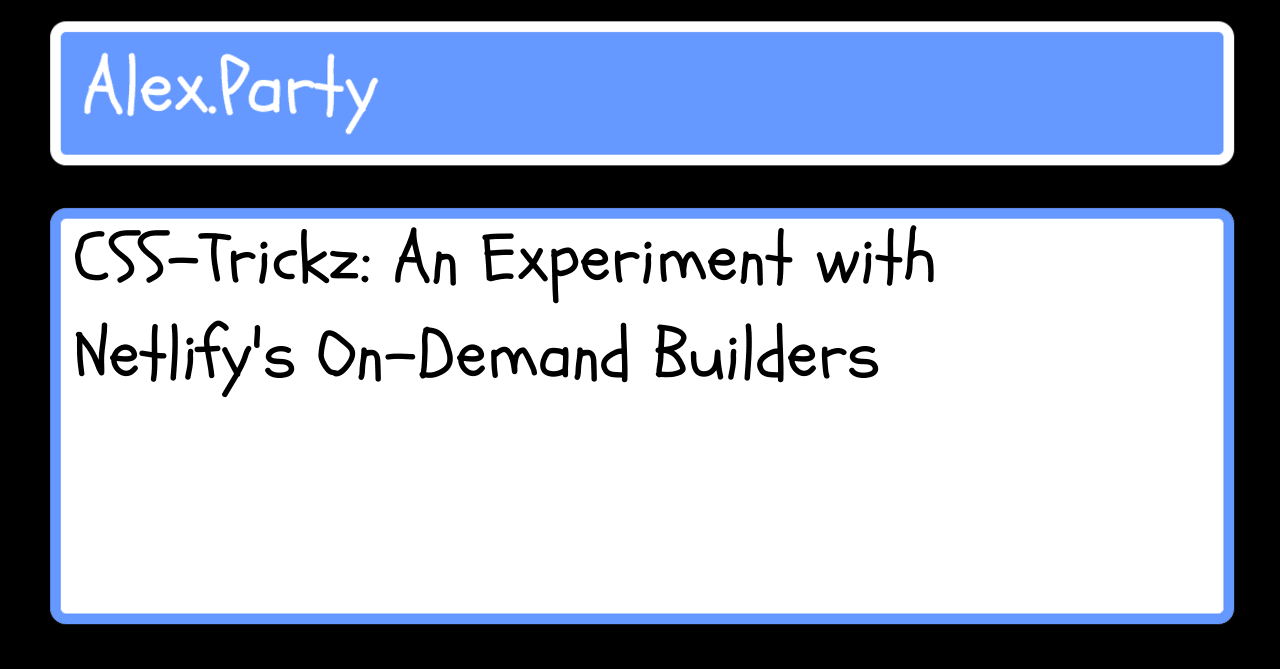 CSS-Trickz: An Experiment with Netlify's On-Demand Builders 3