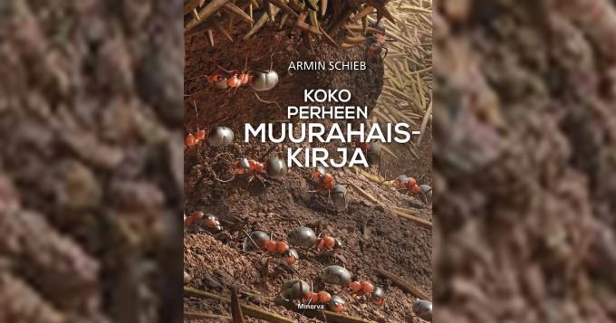Armin Schiebin laatima Koko perheen muurahaiskirja ilmestyy suomeksi