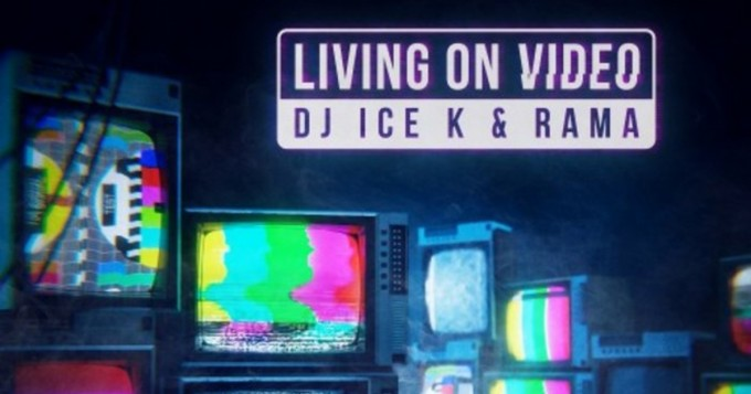 DJ Ice K ja Rama julkaisivat singlen Living on Video - ysäri-DJ ja Light My Fire -hittinikkari yhteistyössä