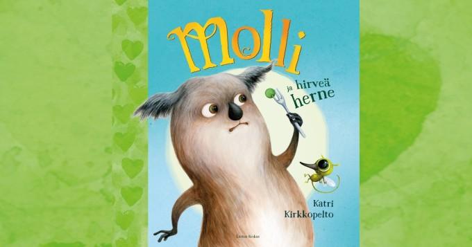 Molli ja hirveä herne -lastenkirja julki - Molli auttaa saamaan taaperon ruokailutilanteet haltuun