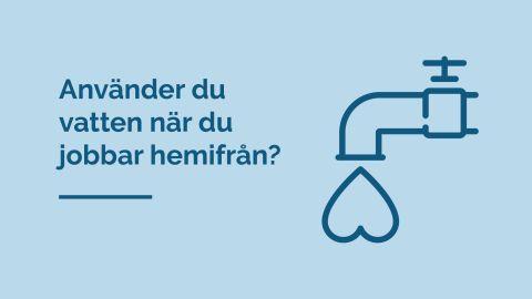 Förändrad vattenförbrukning, dags för en vattenavläsning!