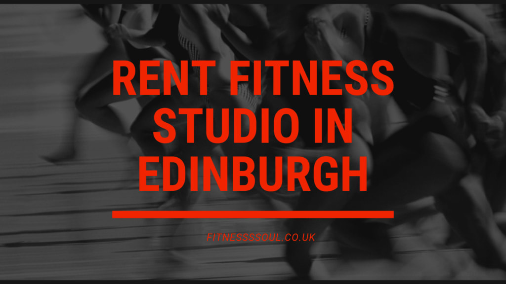 hire fitness studio in edinburgh, rent fitness studio
