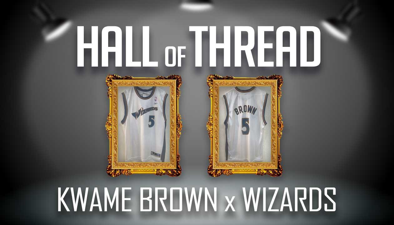 Kwame Brown Washington Wizards Jersey - Hall of Thread