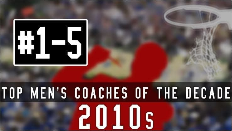The 2010s are behind us in college basketball, and it's time to take a look back at the top 10 coaches of the decade, rounding it out with the top five.