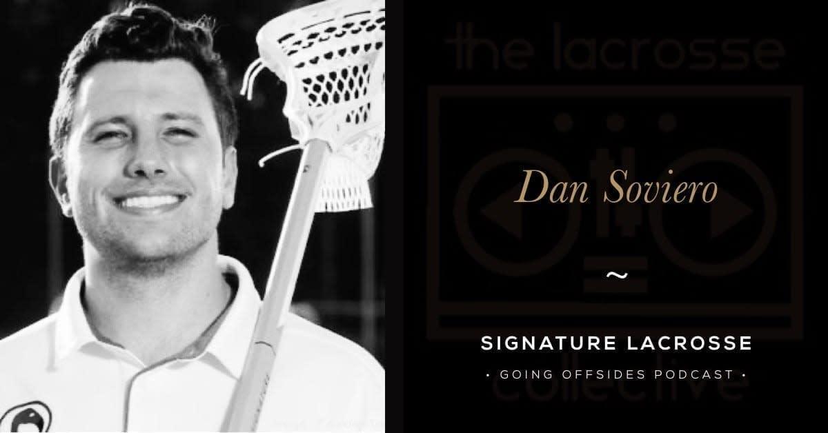 Dan Soviero Going Offsides Podcast signature lacrosse