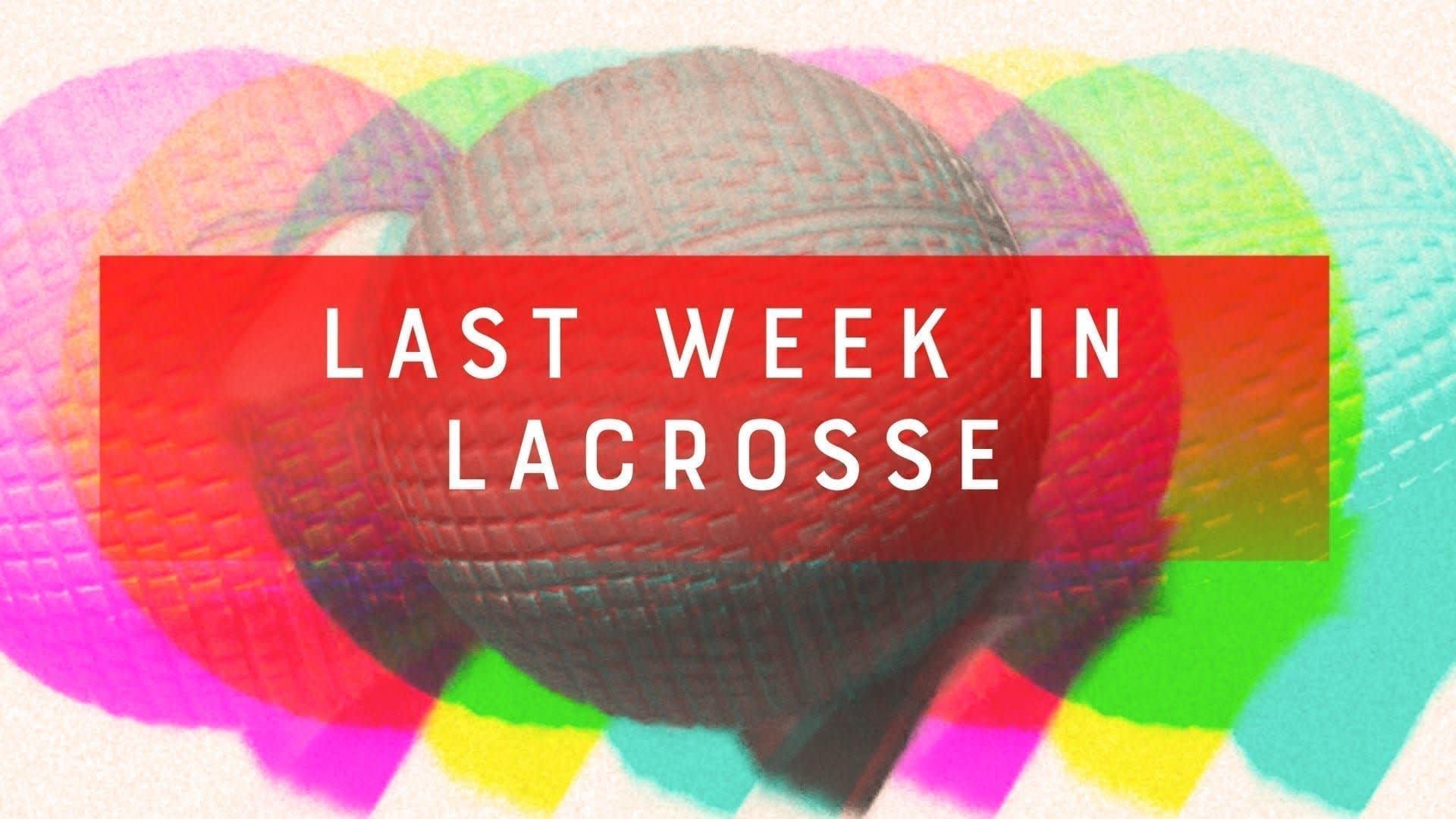 Last Week in Lacrosse - Oct. 12-Oct. 18