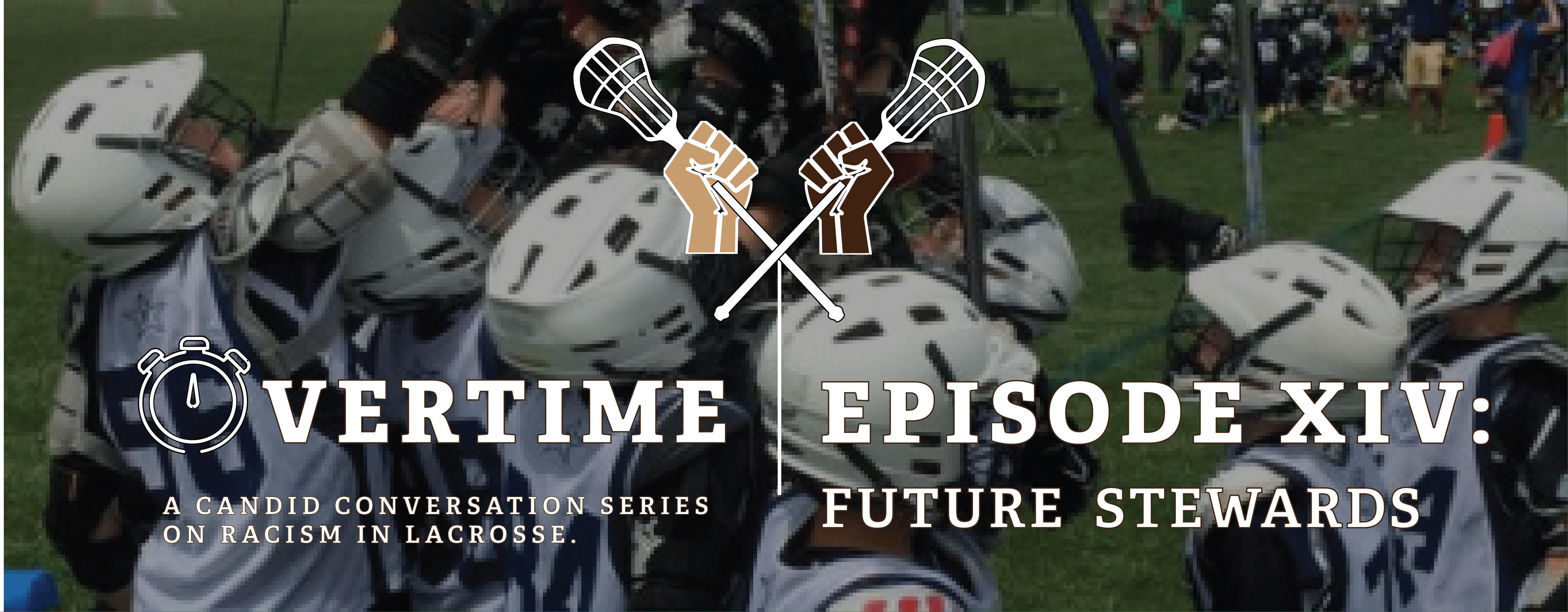 Overtime Episode 14 - Future Stewards