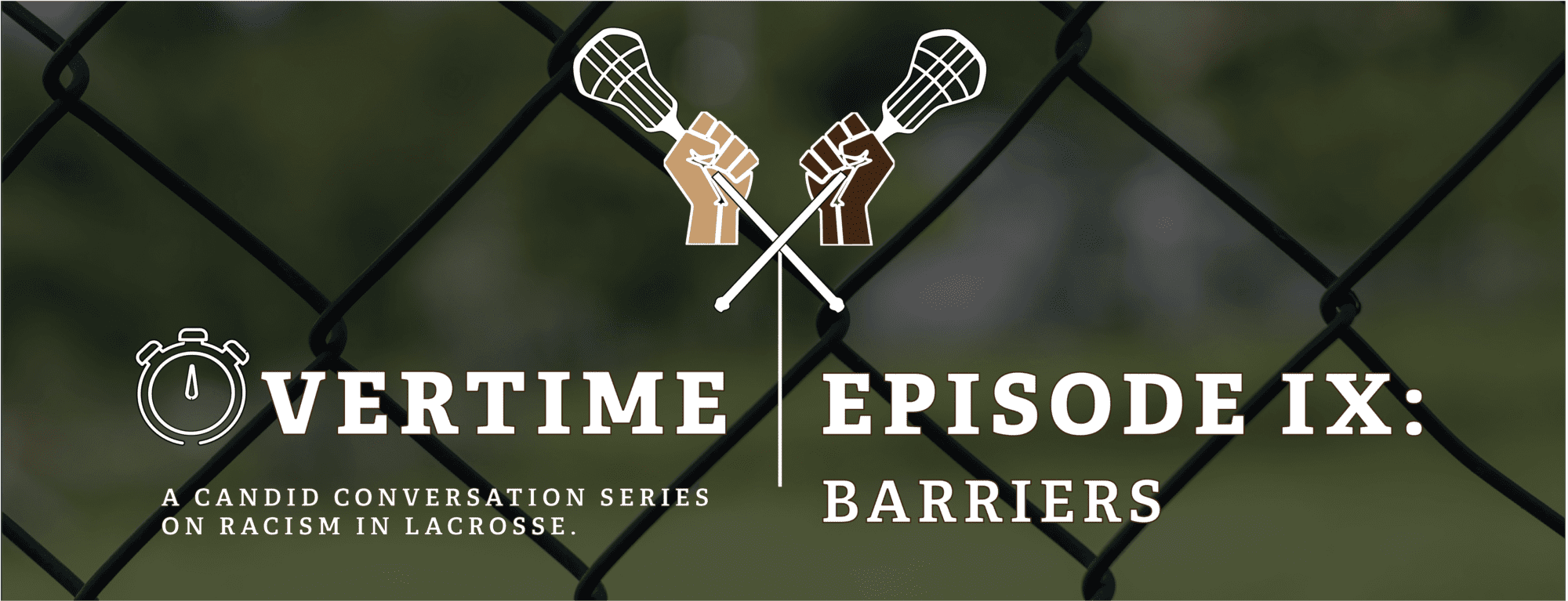 Overtime Episode 9 - Barriers