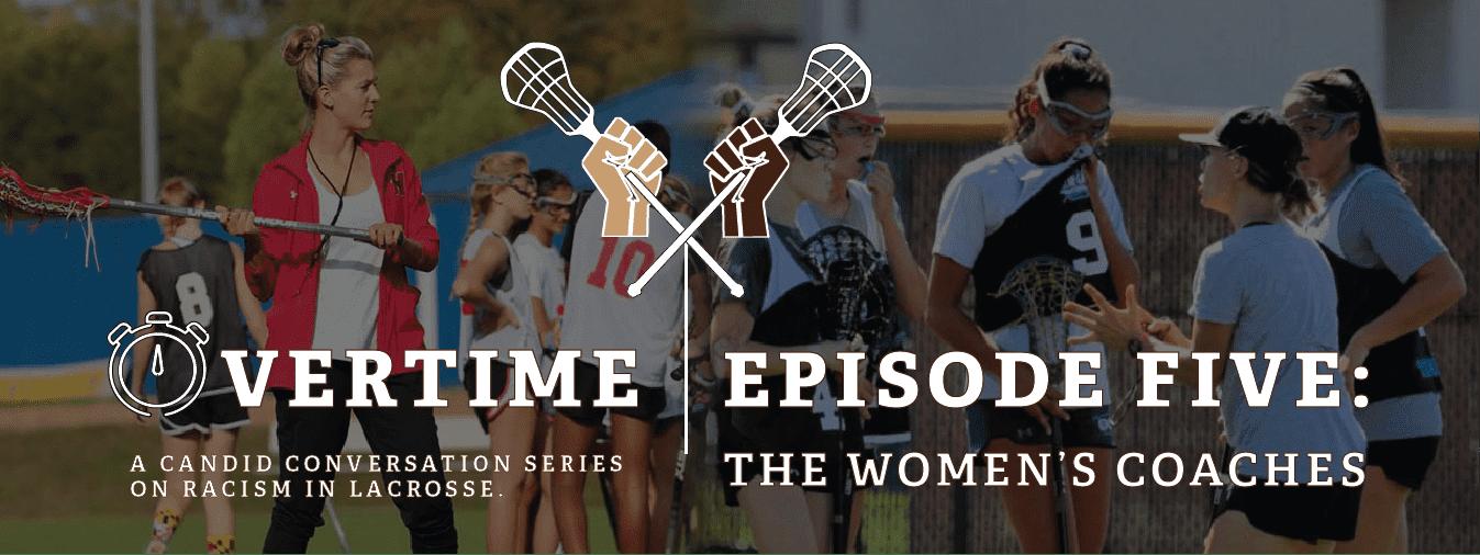 Overtime Episode 5 - Women's Coaches