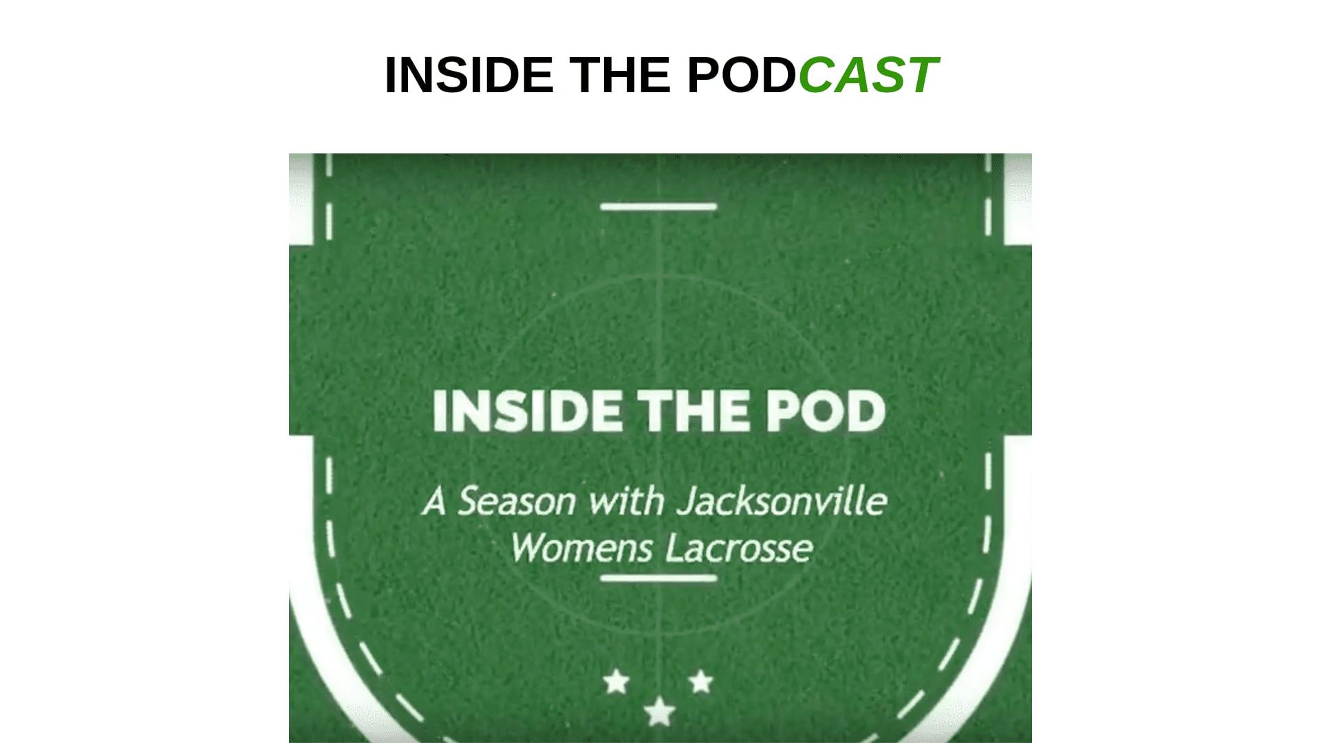 #insidethepod jacksonville women's lacrosse