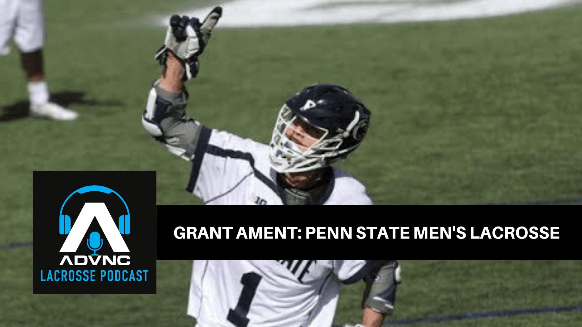 grant ament penn state men's lacrosse advnc lacrosse podcast