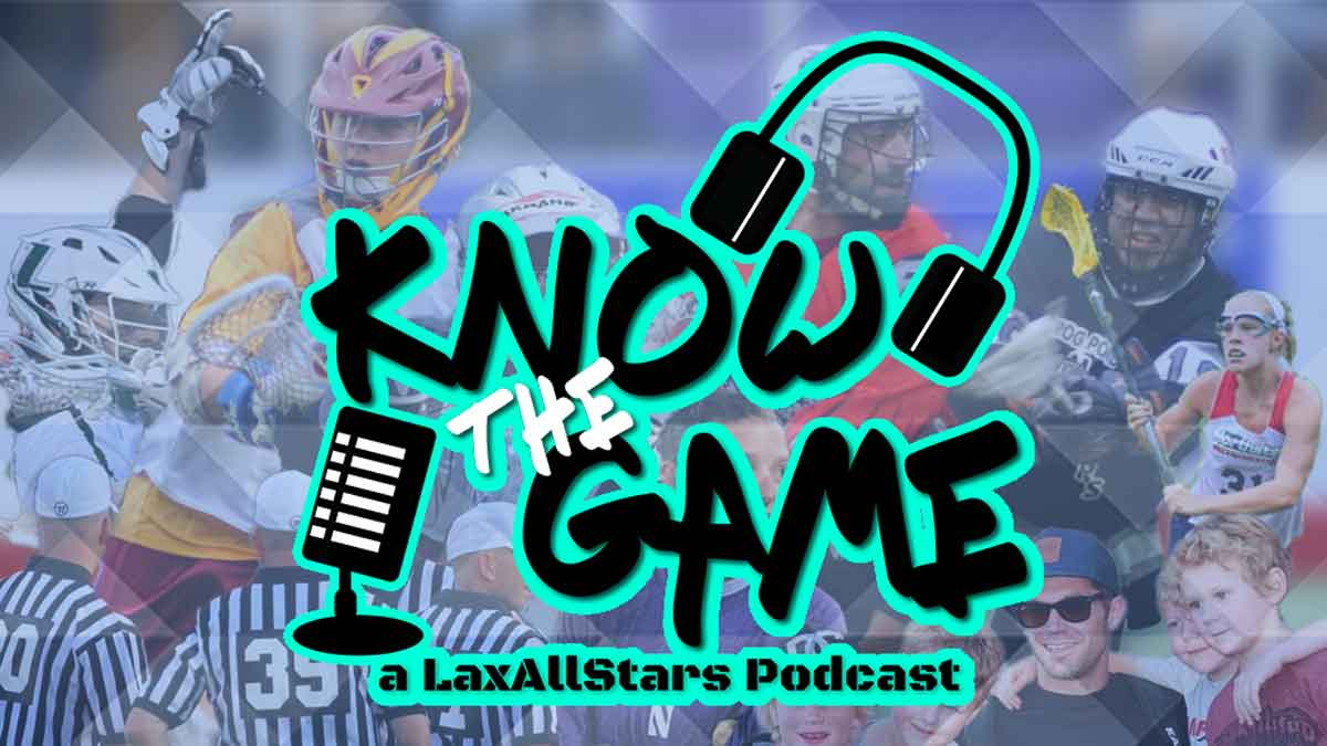 Know the Game Lax Podcast Ryan Conwell a LaxAllStars Podcast