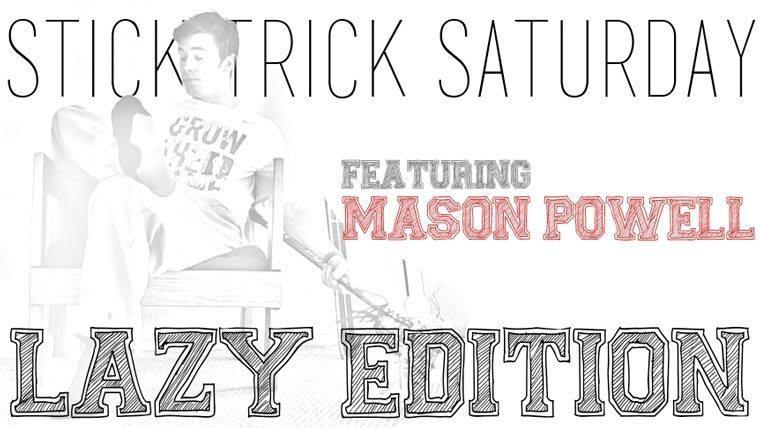 Lazy Stick Trick Saturday featuring Mason Powell