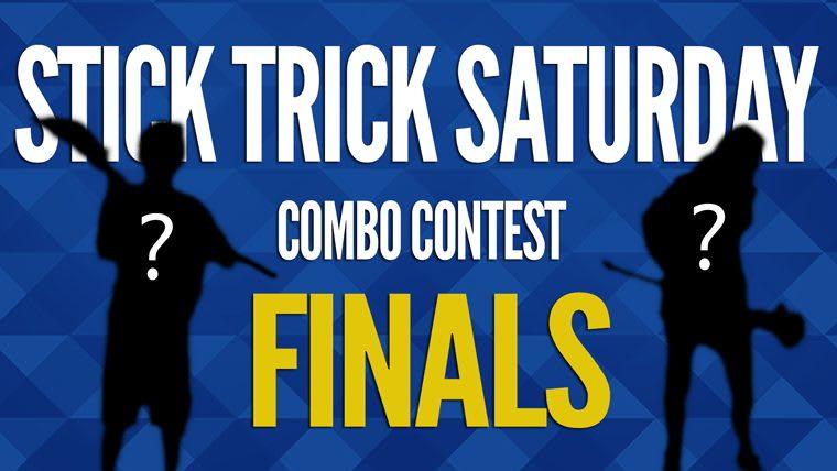 Stick Trick Saturday Combo Contest - FINALS