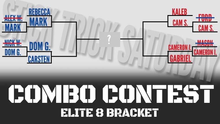 Stick Trick Saturday Combo Contest - Elite 8 Bracket