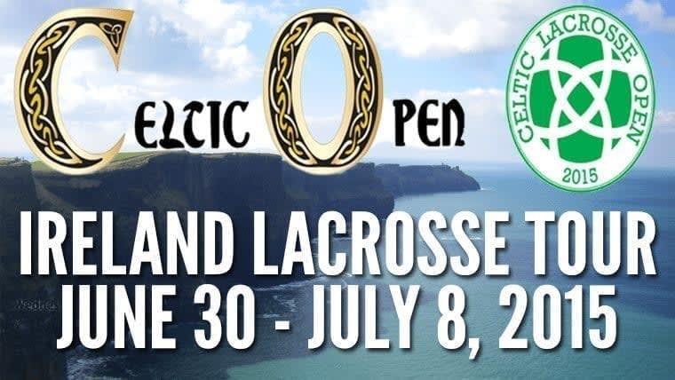 Celtic Lacrosse Open Ireland lacrosse tour 2015