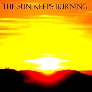 The Sun Keeps Burning Lorne Wayhighs