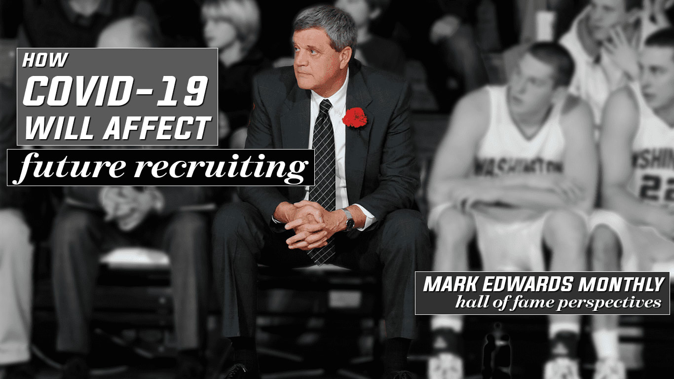 COVID-19 Can, Will Affect College Recruiting - Mark Edwards Monthly