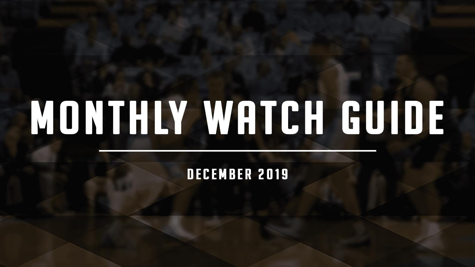 December Watch Guide