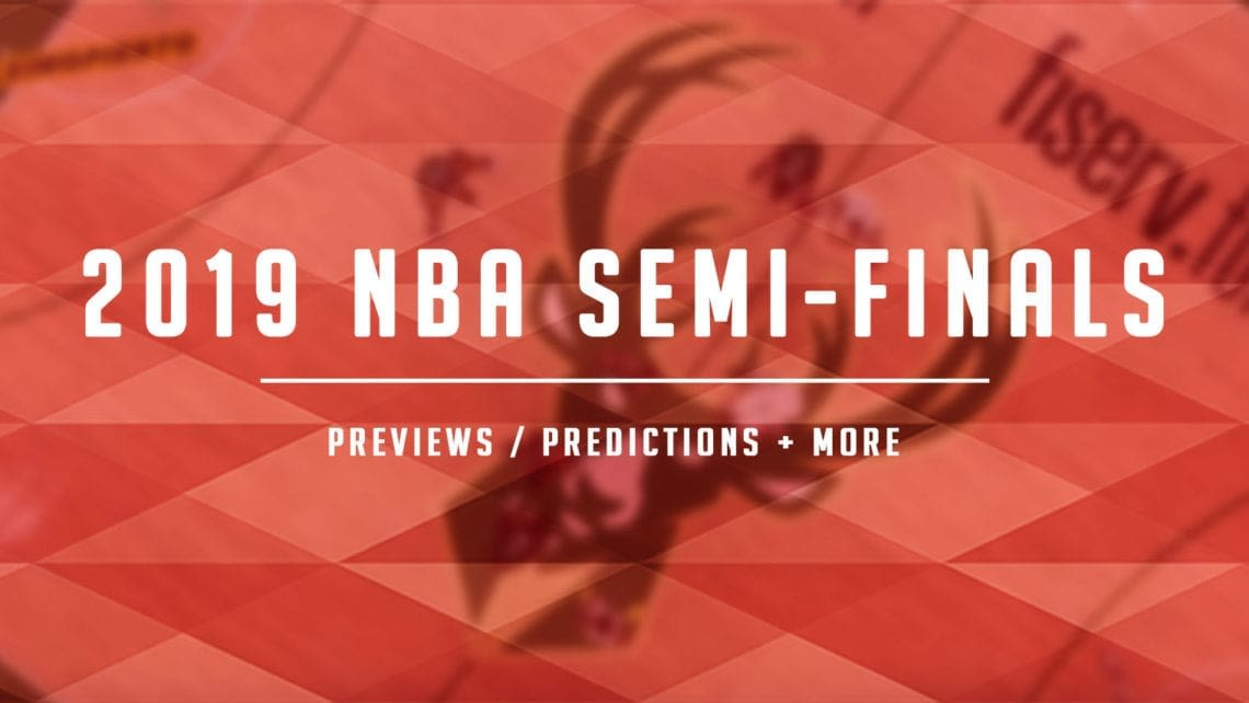 2019 NBA Playoffs - Semi-Finals Preview