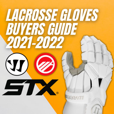 lacrosse gloves buyers guide 2021-22