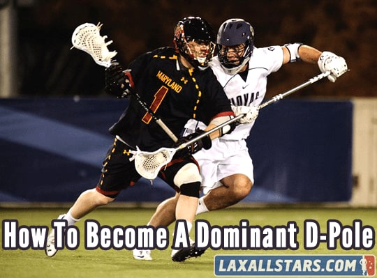 How To Become A Dominant Lacrosse Defenseman