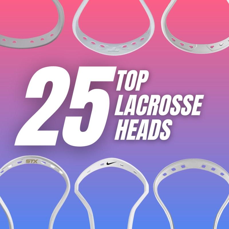 top 25 lacrosse heads