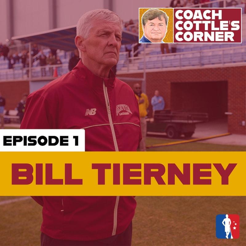 Bill Tierney in Coach Cottle's Corner - Part 1