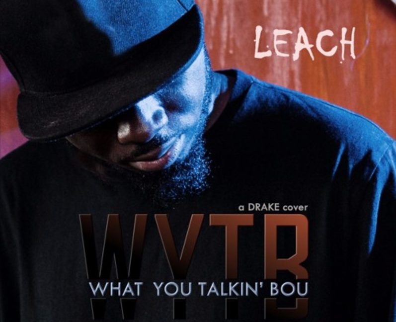 WYTB (What You Talkin' Bou) – A Drake cover