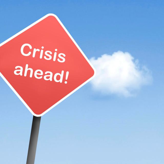 """Crisis ahead"" stock image"