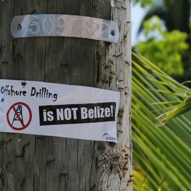 """Offshore drilling is not Belize"" stock image"