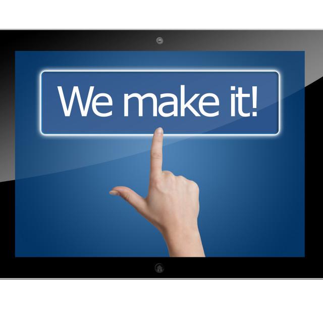 """Tablet we make it"" stock image"