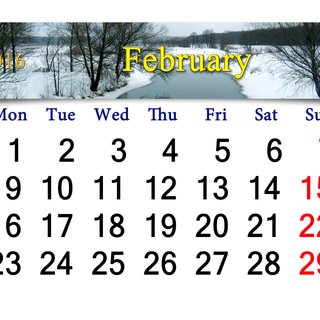 """""""calendar for February of 2016 with winter river"""" stock image"""