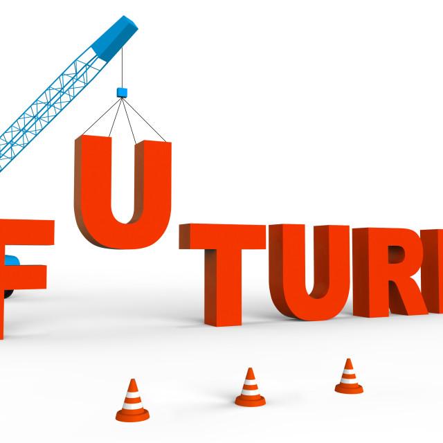 """Build Future Represents Destiny Forecast 3d Rendering"" stock image"