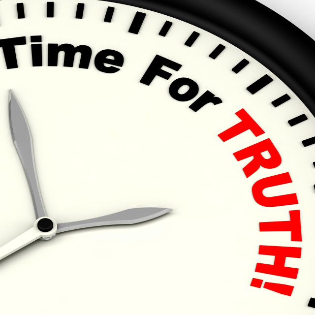 """""""Time For Truth Message Showing Honest And True"""" stock image"""