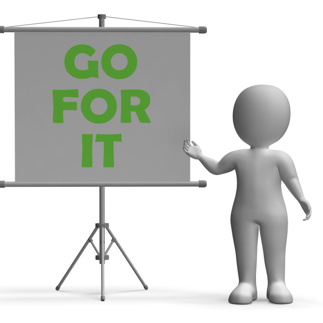 """""""Go For It Board Means Motivation And Encouragement"""" stock image"""