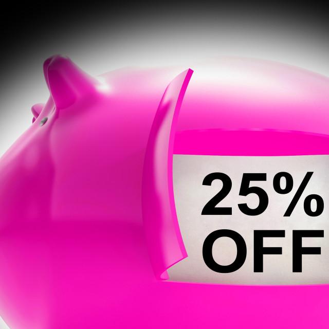 """Twenty-Five Percent Off Piggy Bank Message Shows Price Slashed 25"" stock image"