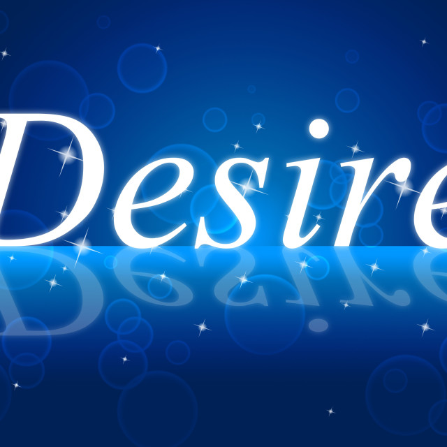 """Wants Desire Shows Desired Motivate And Need"" stock image"