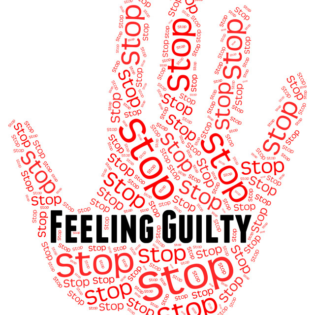 """""""Stop Feeling Guilty Means Self Condemnation And Contriteness"""" stock image"""