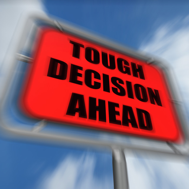 """""""Tough Decision Ahead Sign Displays Uncertainty and Difficult Choice"""" stock image"""