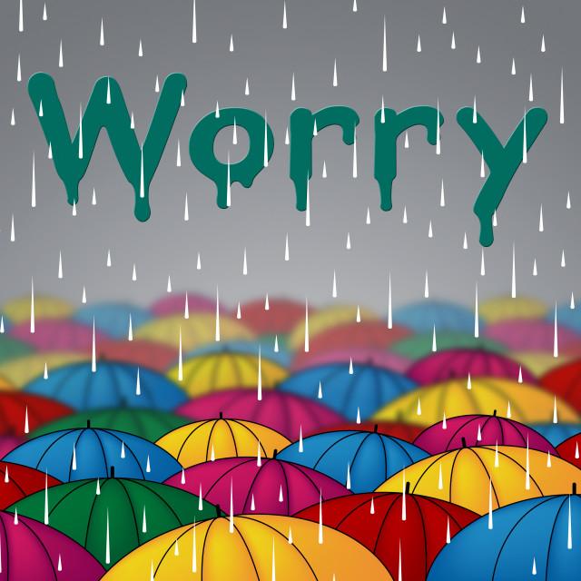 """""""Worry Rain Shows Umbrellas Precipitation And Umbrella"""" stock image"""