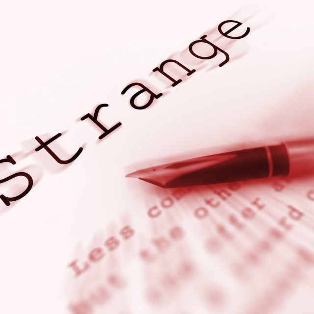 """Strange Word Displays Unusual Odd Or Curious"" stock image"