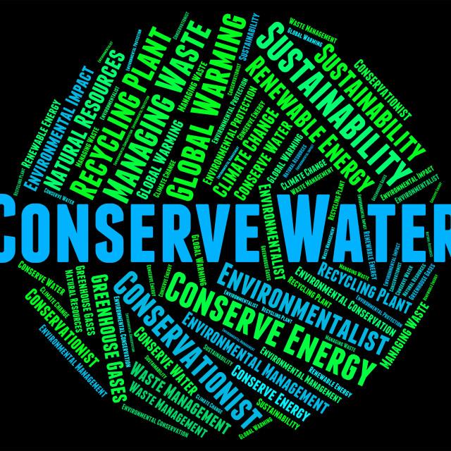 """Conserve Water Represents Preserve Aqua And Save"" stock image"