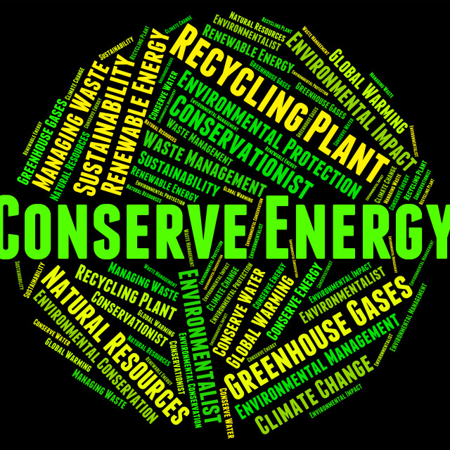 """""""Conserve Energy Shows Power Source And Conservation"""" stock image"""